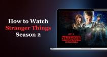 Cum să Vizionați Sezonul 2 din Stranger Things de Oriunde
