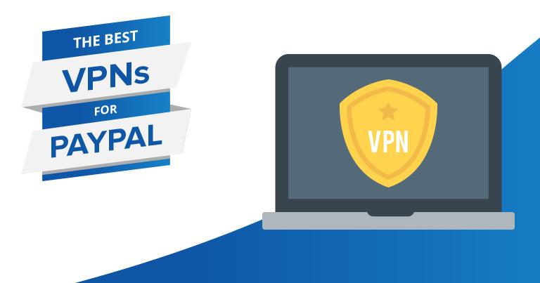 Cele mai Bune VPN-uri pentru PayPal – Sigure & Securizate