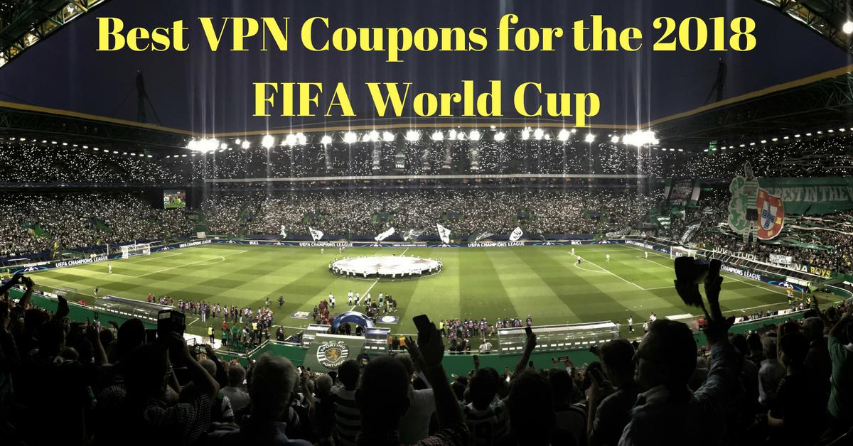 Cele mai bune cupoane VPN pentru Cupa Mondială FIFA 2018