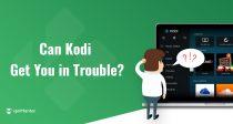 Este legală și sigură utilizarea lui Kodi în 2019? Numai dacă faceți astfel
